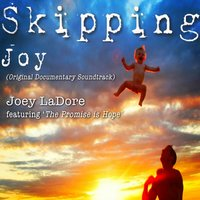 Skipping Joy — Joey Ladore, The Promise Is Hope