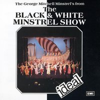 The Black And White Minstrel Show — George Mitchell Minstrels, The George Mitchell Minstrels