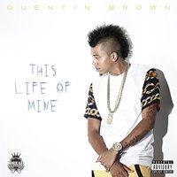 This Life of Mine — Quentin Brown