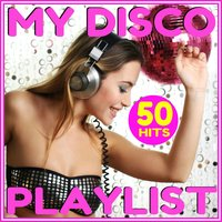 My Disco Playlist - 50 Hits — Pat Benesta