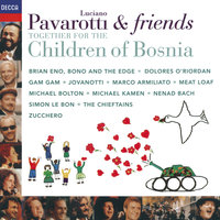 Pavarotti & Friends Together For The Children Of Bosnia — Brian Eno, Michael Bolton, Zucchero, Dolores O'Riordan, Luciano Pavarotti, Meat Loaf