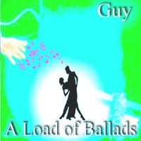 A Load of Ballads — Guy