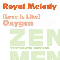 (Love Is Like) Oxygen — Royal Melody