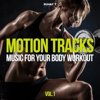 Motion Tracks - Music for Your Body Workout, Vol. 1 — сборник
