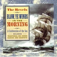Blow, Ye Winds, In The Morning — The Revels, The Revels Chorus, John Fleagle, John Langstaff, baritone