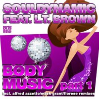 Body Music, Part 1 — Souldynamic, LT Brown
