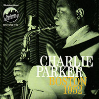 Boston, 1952 — Charlie Parker