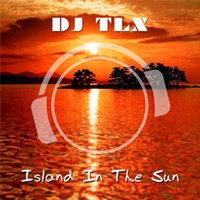 Island in the Sun — DJ TLX