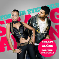 For Your Eyez Only — Shaggy, Alaine