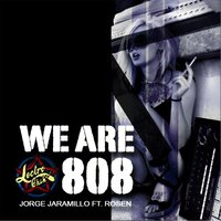 We Are 808 — Jorge Jaramillo