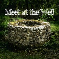Songs for Recovering What's Been Lost — Meet At the Well