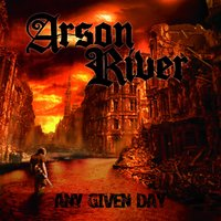 Any Given Day — Arson River