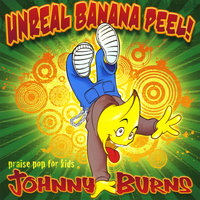 Unreal Banana Peel — Johnny Burns
