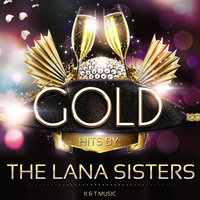 Golden Hits — The Lana Sisters