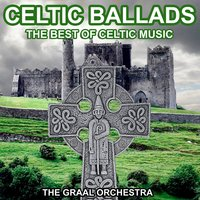Celtic Ballads (Traditional Celtic Music) — The Graal Orchestra