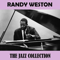 The Jazz Collection — Randy Weston