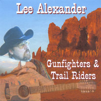 Gunfighters & Trail Riders — Lee Alexander