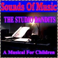 The Studio Bandits (A Musical for Children) — Sounds of Music