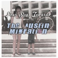 Four Steps Towards - EP — The Austin Migration
