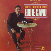 Here is Fabulous Eddie Cano — Eddie Cano