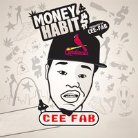 Money Habit$ — Cee Fab