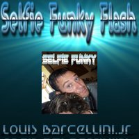 Selfie Funky Flash — Louis Barcellini Jr.