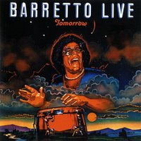 Tomorrow: Barretto Live — Ray Barretto