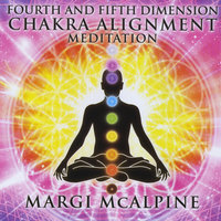 Fourth and Fifth Dimension Chakra Alignment — Margi McAlpine
