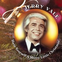 Have Yourself a Merry Little Christmas — Jerry Vale, Irving Berlin