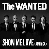 Show Me Love (America) — The Wanted