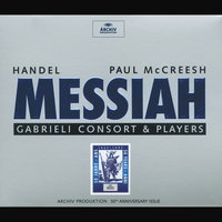 Handel: Messiah HWV56 — Paul McCreesh, Gabrieli Consort, Gabrieli Players