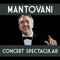 Mantovani Concert Spectacular — Manuel Ponce, Leroy Anderson, Dimitri Tiomkin, John Philip Sousa, Max Steiner, Eric Coates, Иоганн Штраус-сын, Пабло де Сарасате