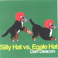 Silly Hat vs. Egale Hat — Dan Deacon