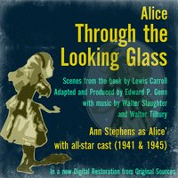 Alice Through the Looking Glass — Ann Stephens