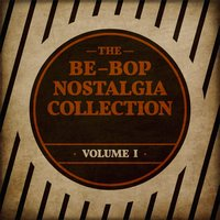 The Be-Bop Nostalgia Collection, Vol. 1 — сборник