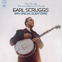 I Saw The Light With Some Help From My Friends — Earl Scruggs