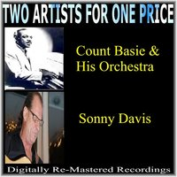 Two Artists for One Price - Count Basie & His Orchestra & Sonny Davis — Count Basie & His Orchestra, Sonny Davis