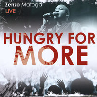 Hungry for More — Zenzo Matoga