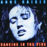 Dancing in the Fire — Anne Haigis