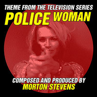 Police Woman  (Theme from the Television Series) — Morton Stevens