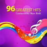 Marc Reift 96 Greatest Hits — Marc Reift Philharmonic Wind Orchestra