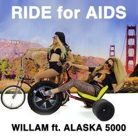 Ride for Aids (feat. Alaska 5000) — Willam, Alaska 5000
