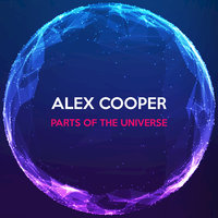 Parts of the Universe — Alex Cooper