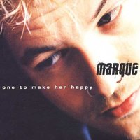 One To Make Her Happy — Marque