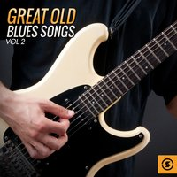 Great, Old Blues Songs, Vol. 2 — сборник