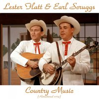 Country Music — Lester Flatt, Earl Scruggs