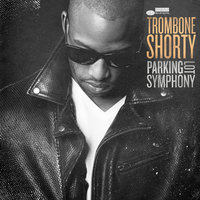 Parking Lot Symphony — Trombone Shorty