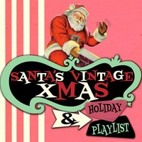 Santa's Vintage Xmas & Holiday Playlist — сборник