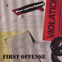 First Offense — Cherri & The Violators