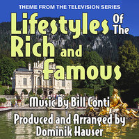 Lifestyles of the Rich and Famous - Theme from the Television Series — Bill Conti, Dominik Hauser